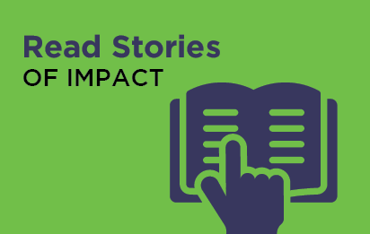"""Button image linking to Newsroom page with text that reads, """"Read Stories of Impact"""""""